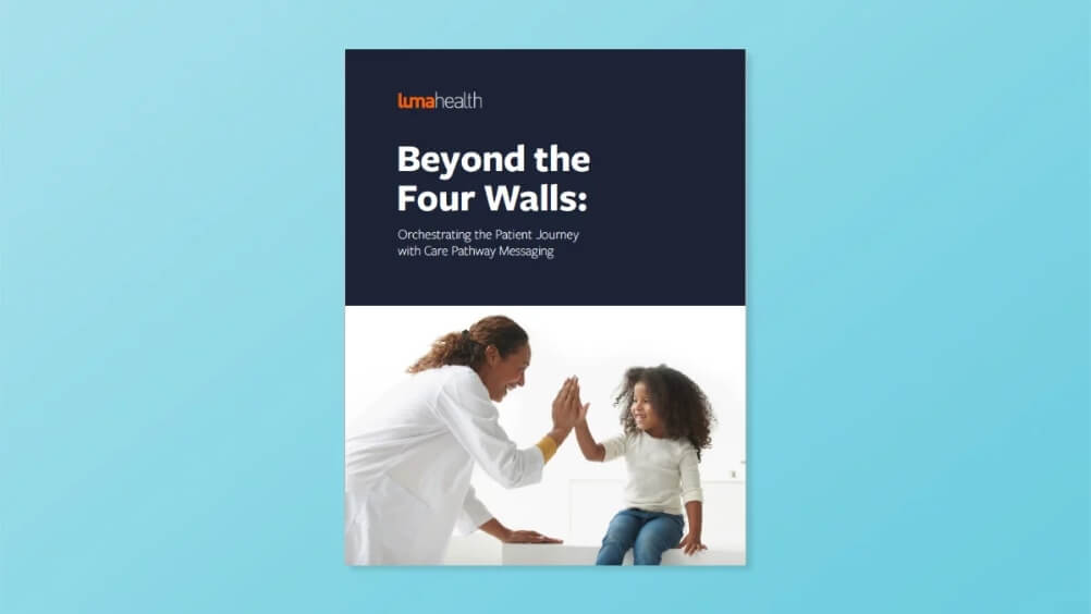 Beyond the Four Walls—Luma Health's Care Pathway Messaging