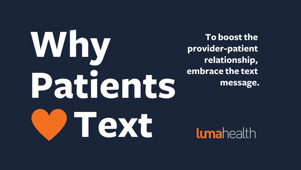 Why Patients Love Text: Four Reasons to Start Texting Patients Today