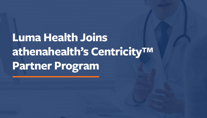 Luma Health Joins athenahealth's Centricity™ Partner Program
