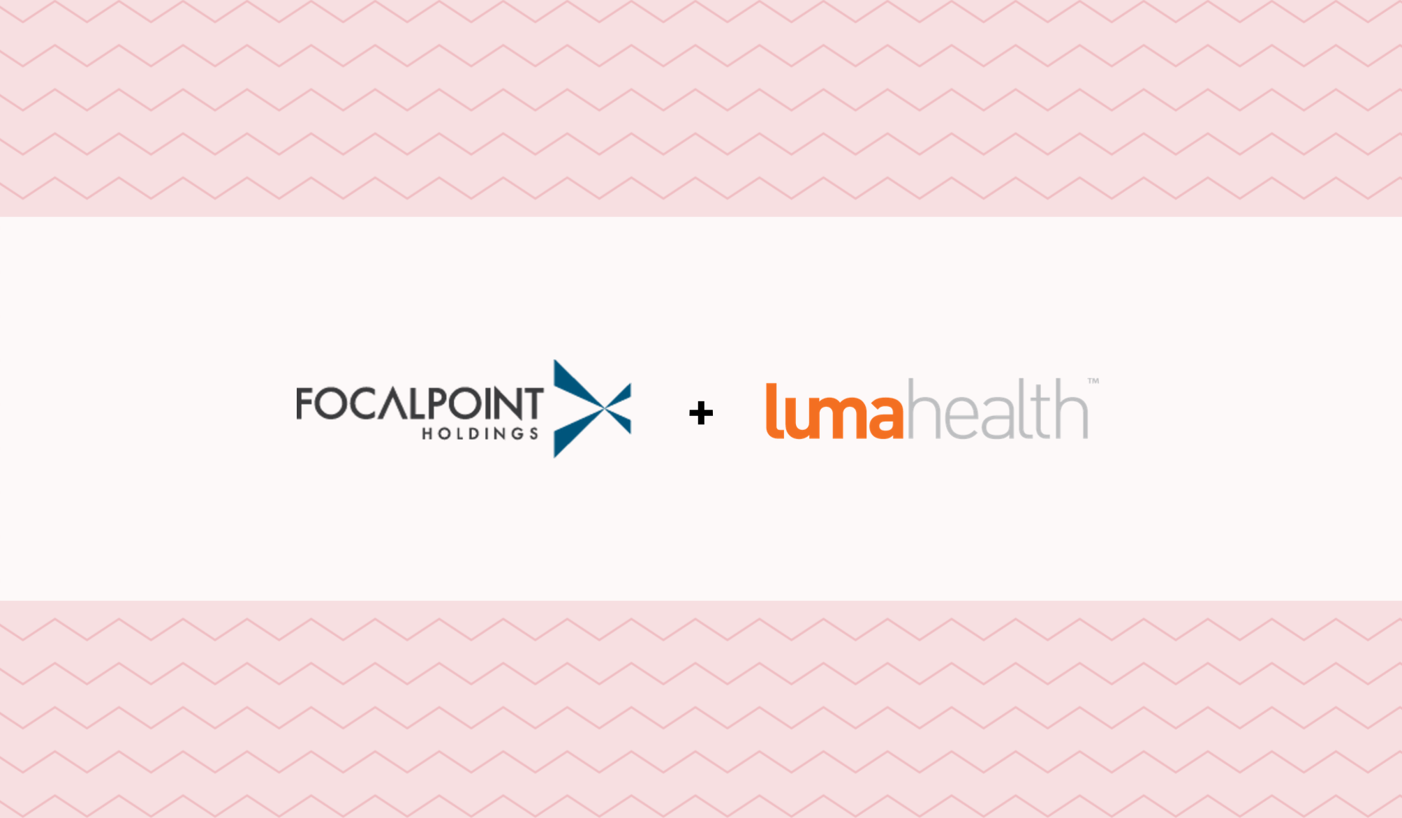 FocalPoint Holdings and Luma Health Announce Partnership